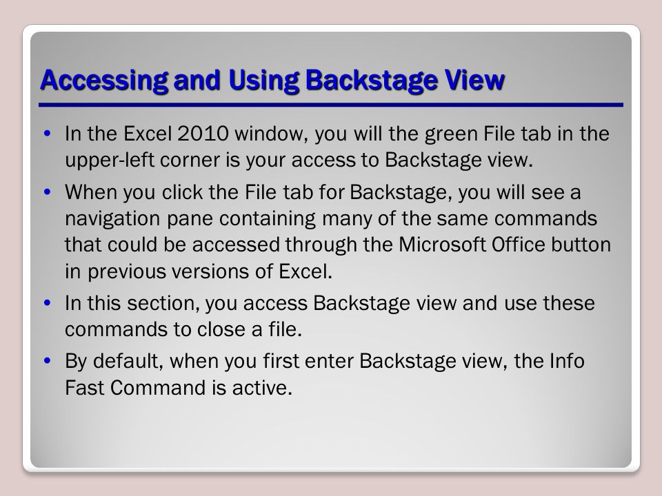 Altering Document Properties in Backstage Backstage view enables you to access your workbook properties more easily and view them in one window.