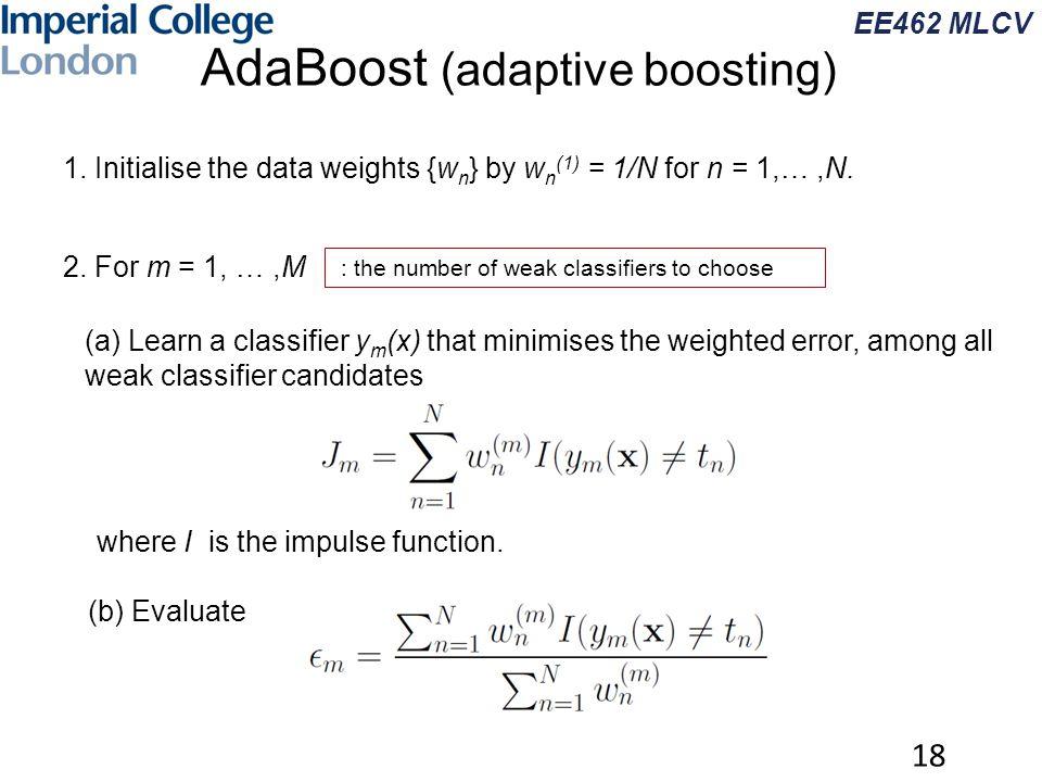 EE462 MLCV AdaBoost (adaptive boosting) 18 : the number of weak classifiers to choose 1.