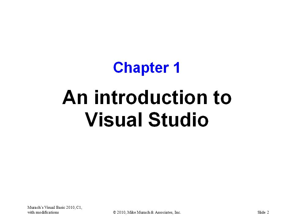 Murach's Visual Basic 2010, C1, with modifications© 2010, Mike Murach & Associates, Inc.Slide 2
