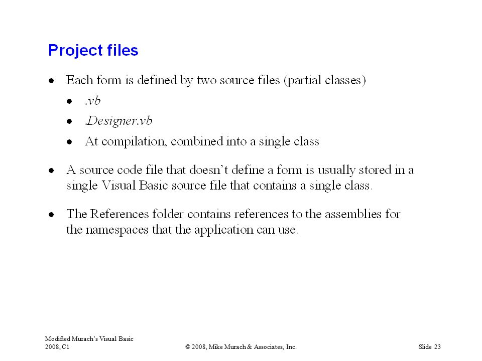 Modified Murach's Visual Basic 2008, C1© 2008, Mike Murach & Associates, Inc.Slide 23