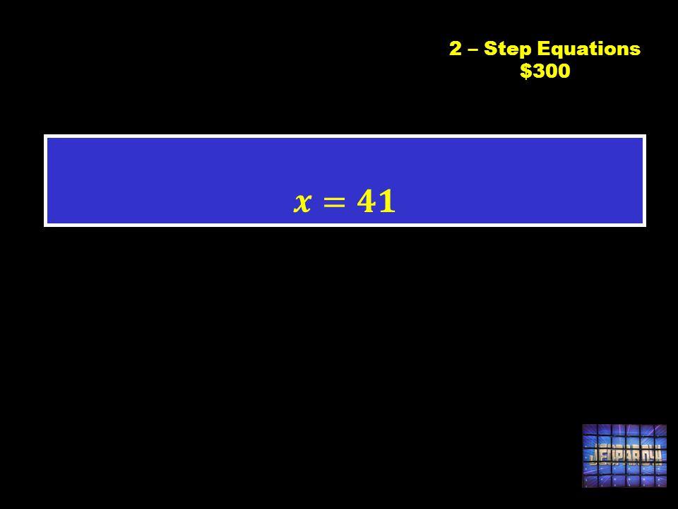 2 – Step Equations $300