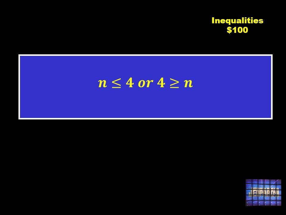 C3 $100 Inequalities $100