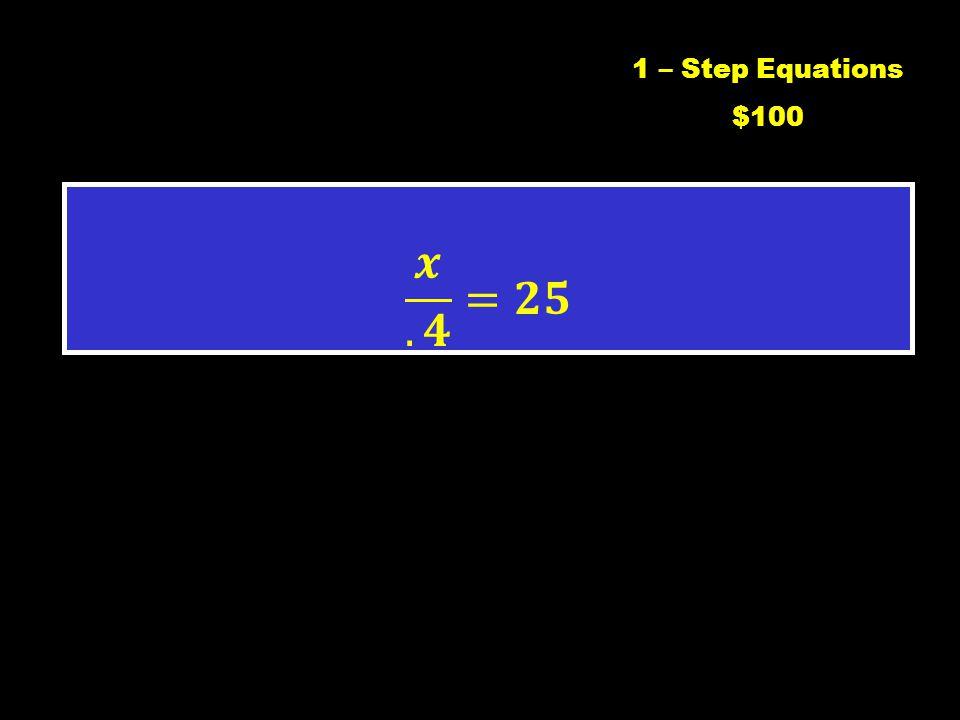 1 Step Equations 2 – Step Equations InequalitiesMultiple ChoiceWord $100 $400 $300 $400 $300 $400 $300 $200 $100 $200 $100 $200 $300 $400 $300 $400 Fi