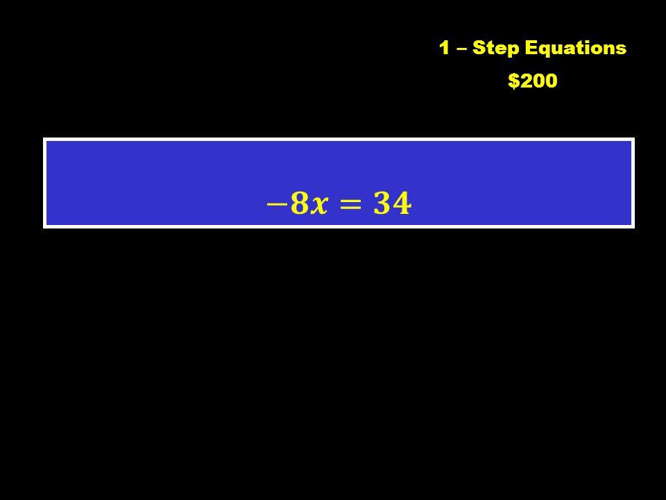 1 – Step Equations $100