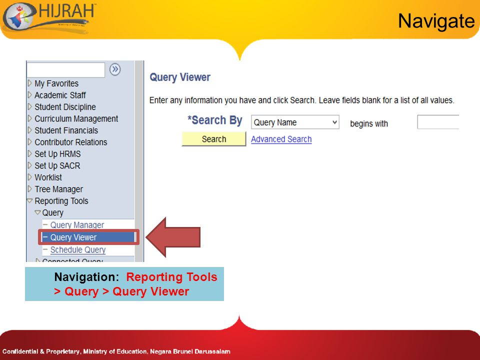 Navigate Navigation: Reporting Tools > Query > Query Viewer