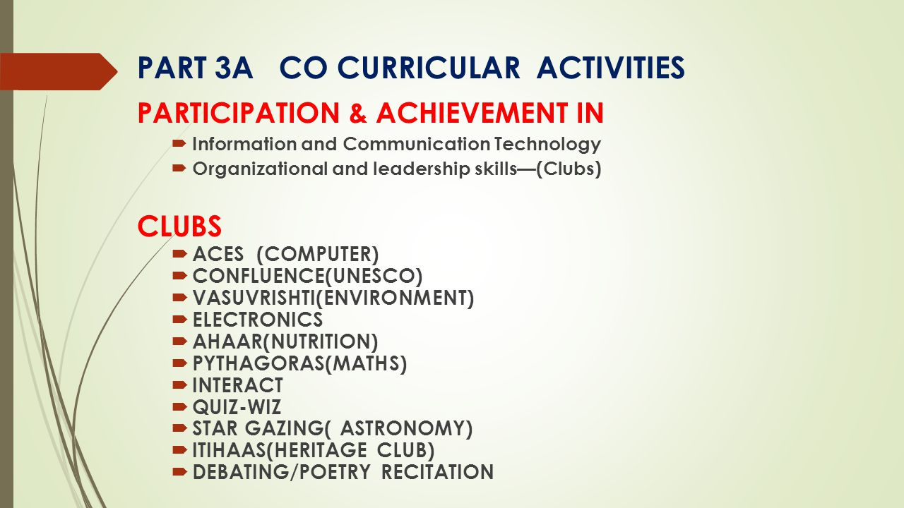 PART 3A CO CURRICULAR ACTIVITIES PARTICIPATION & ACHIEVEMENT IN  Information and Communication Technology  Organizational and leadership skills—(Clu