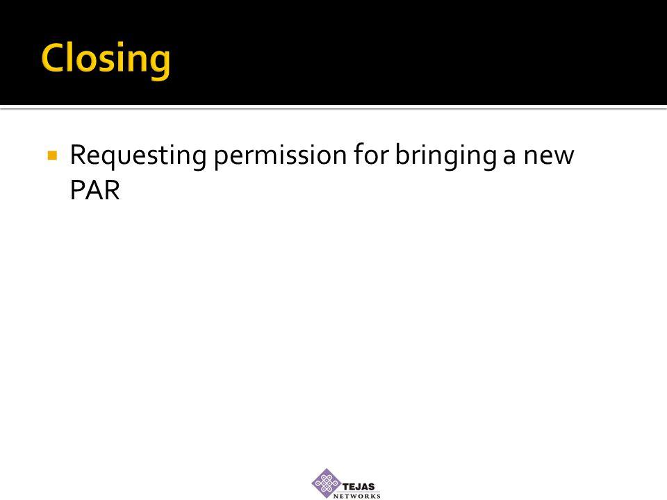  Requesting permission for bringing a new PAR