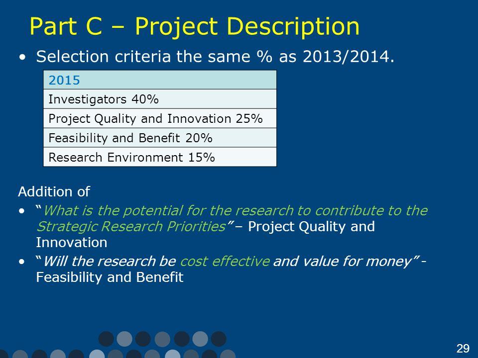 29 Part C – Project Description Selection criteria the same % as 2013/2014.