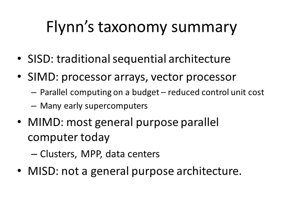 Flynn's classification on today's architectures Multicore processors Superscalar: Pipelined + multiple issues.