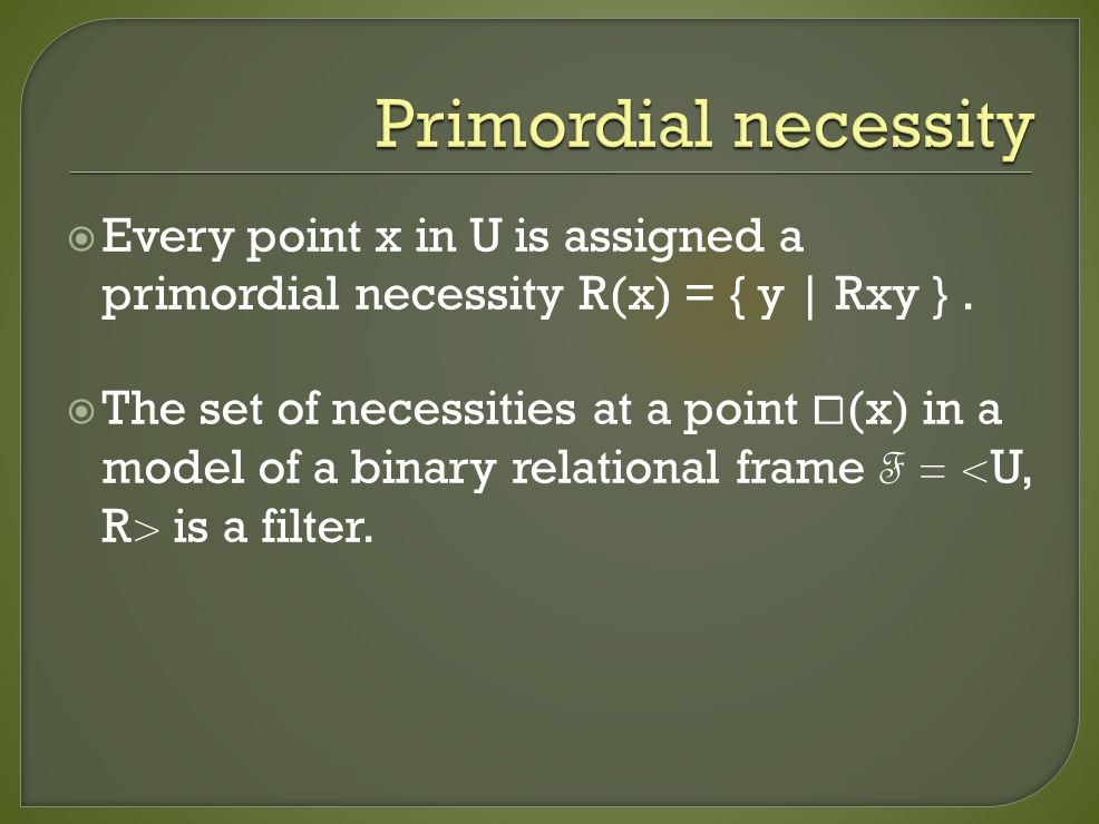  R is universal;  The primordial necessity for every point is identical, which is U.