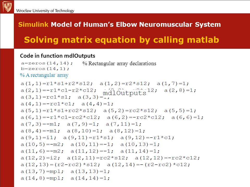 Solving matrix equation by calling matlab Simulink Model of Human's Elbow Neuromuscular System Code in function mdlOutputs % Rectangular array declarations % A rectangular array