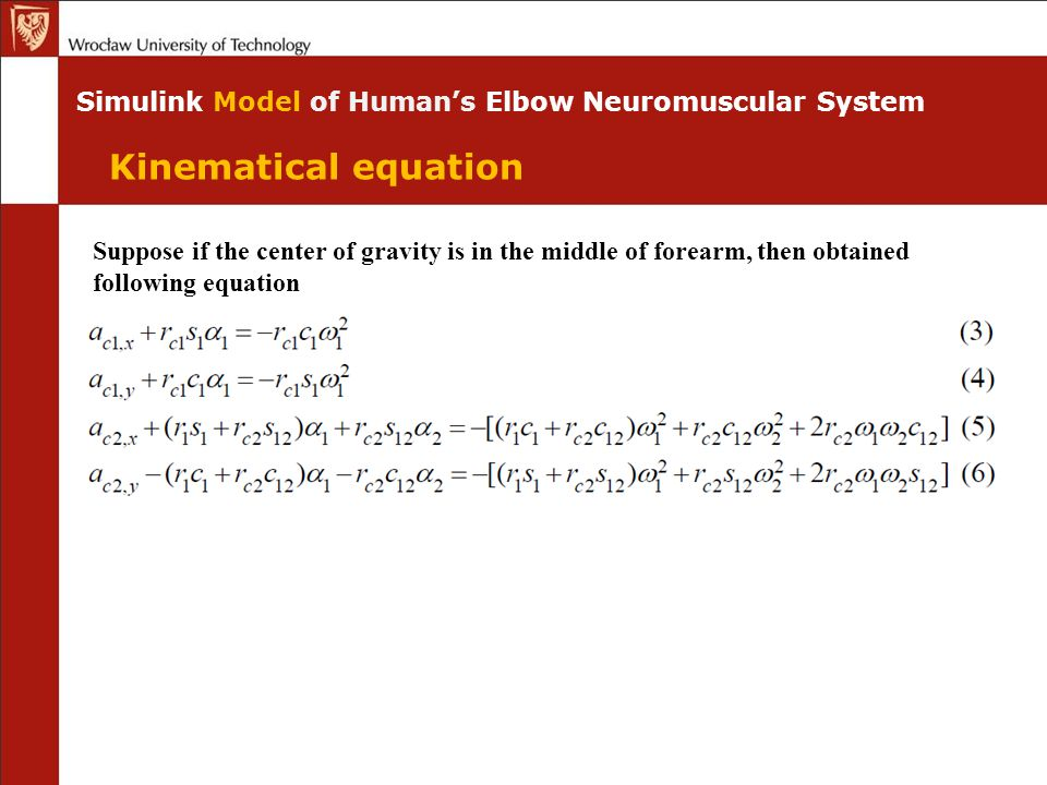 Simulink Model of Human's Elbow Neuromuscular System Suppose if the center of gravity is in the middle of forearm, then obtained following equation Ki
