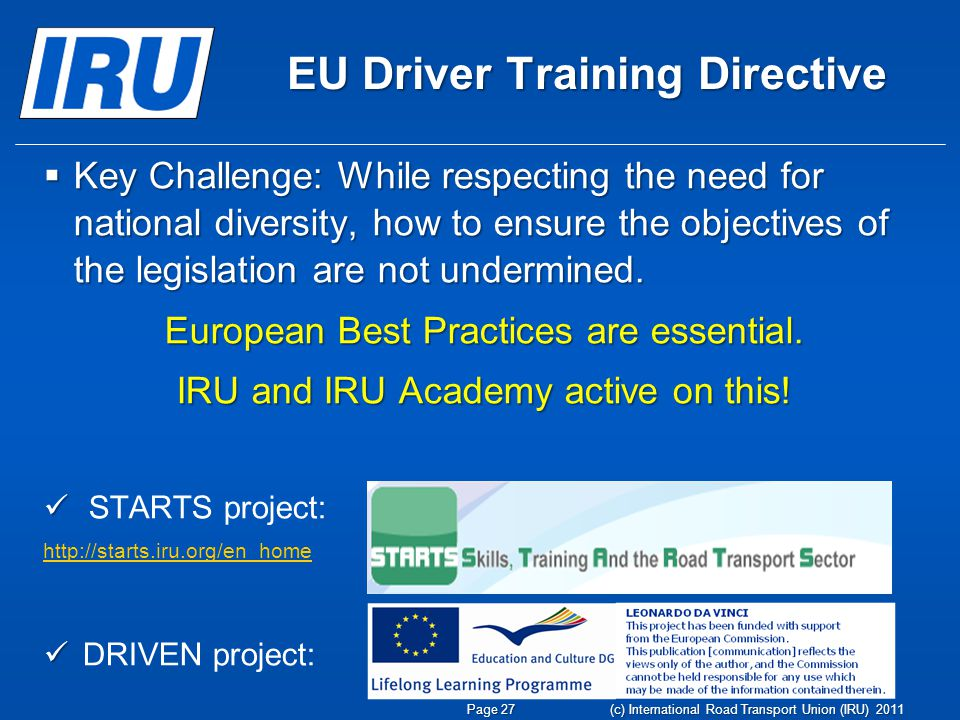 EU Driver Training Directive  Key Challenge: While respecting the need for national diversity, how to ensure the objectives of the legislation are no