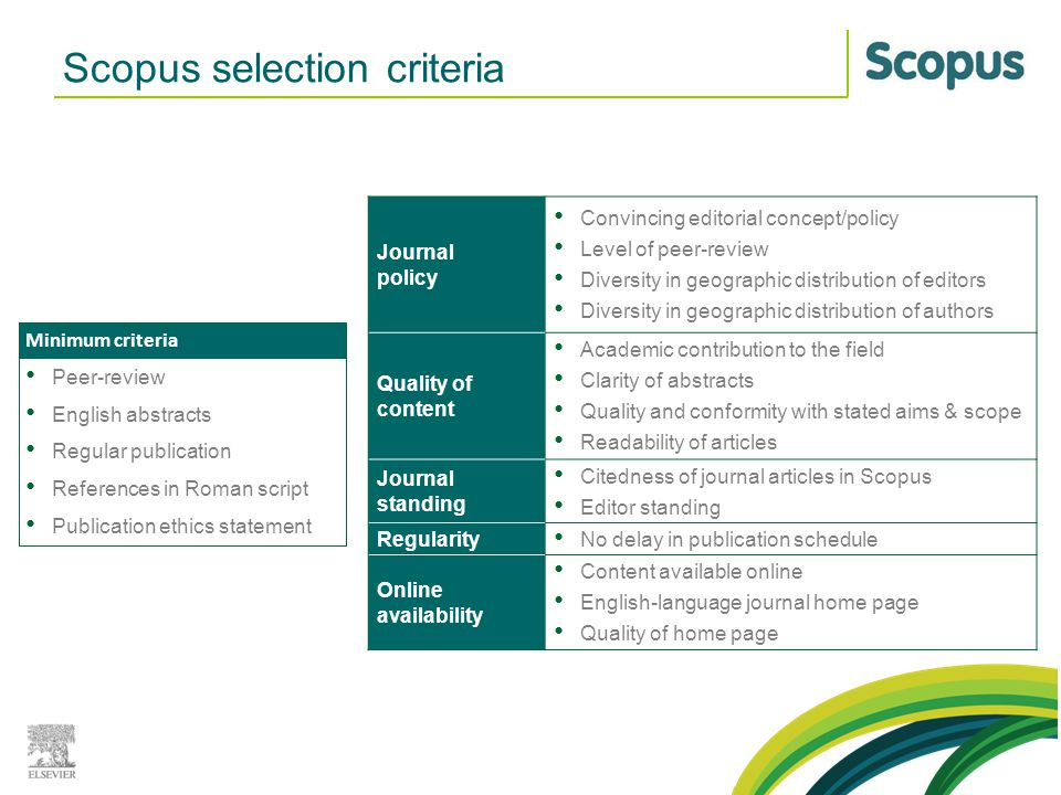 Scopus selection criteria Journal policy Convincing editorial concept/policy Level of peer-review Diversity in geographic distribution of editors Dive