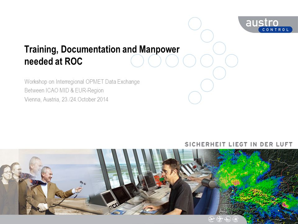 DIESER TEXT DIENT DER NAVIGATION Training, Documentation and Manpower needed at ROC Workshop on Interregional OPMET Data Exchange Between ICAO MID & EUR-Region Vienna, Austria, 23./24.October 2014