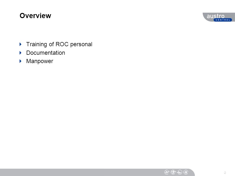 2 Overview  Training of ROC personal  Documentation  Manpower
