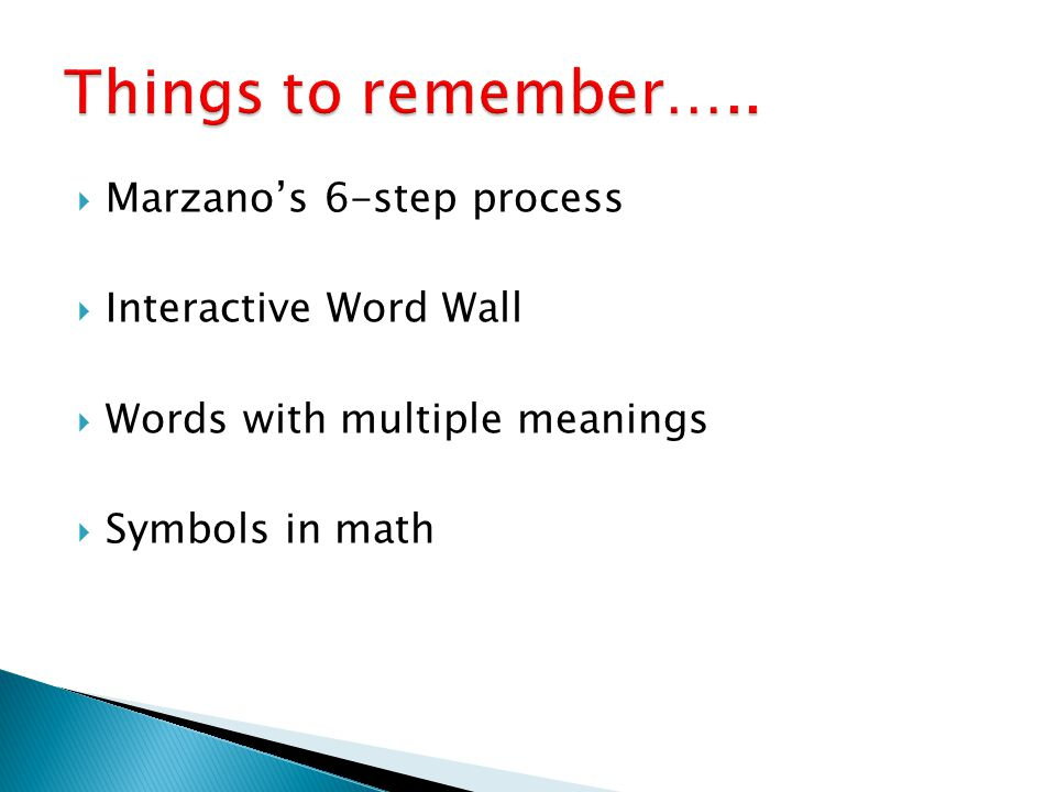  Marzano's 6-step process  Interactive Word Wall  Words with multiple meanings  Symbols in math