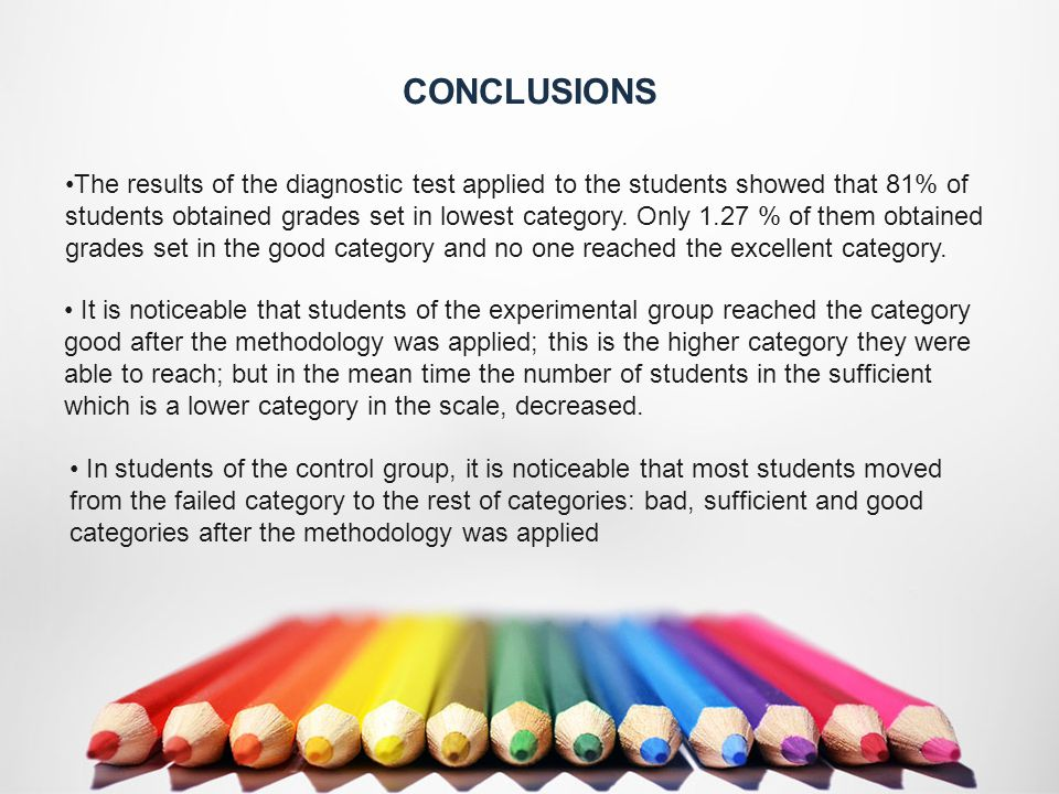 CONCLUSIONS The results of the diagnostic test applied to the students showed that 81% of students obtained grades set in lowest category.