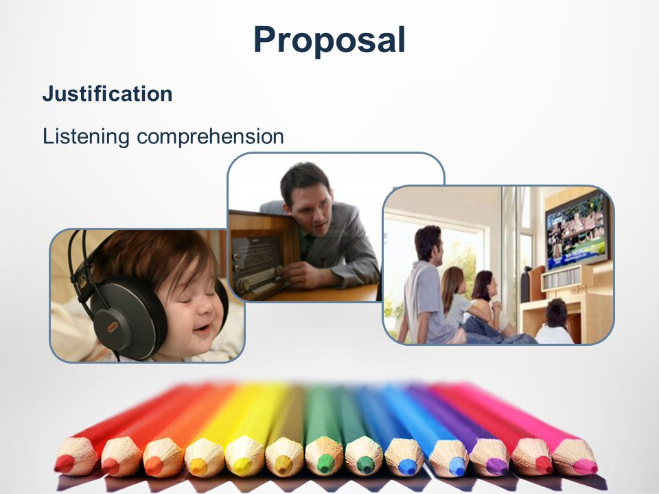 Proposal Listening comprehension Justification