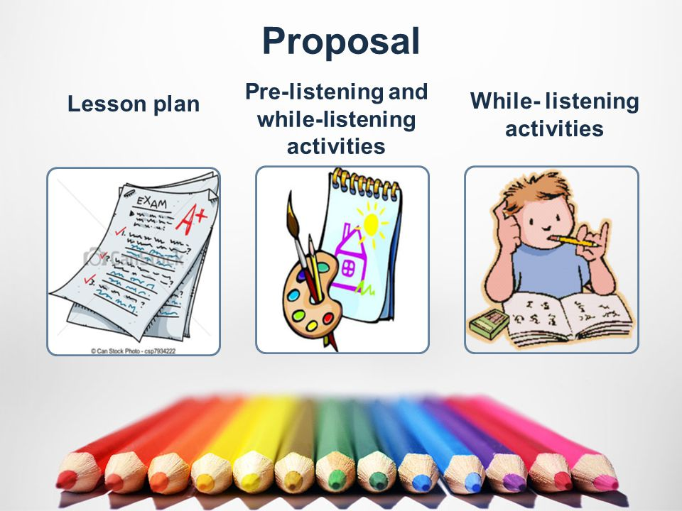 Lesson plan Proposal While- listening activities Pre-listening and while-listening activities