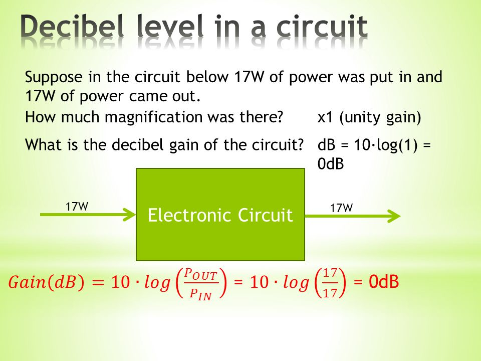 Suppose in the circuit below 17W of power was put in and 17W of power came out.