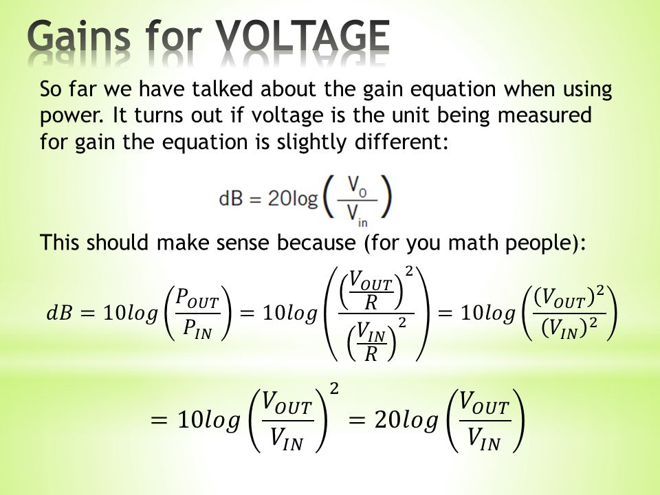So far we have talked about the gain equation when using power.