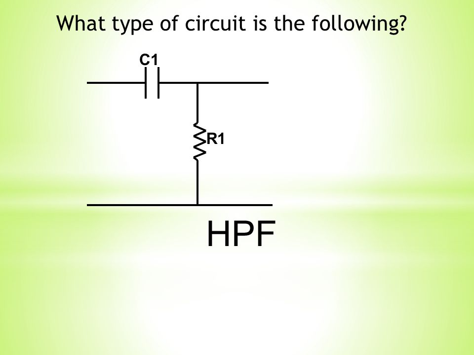 R1 C1 HPF What type of circuit is the following