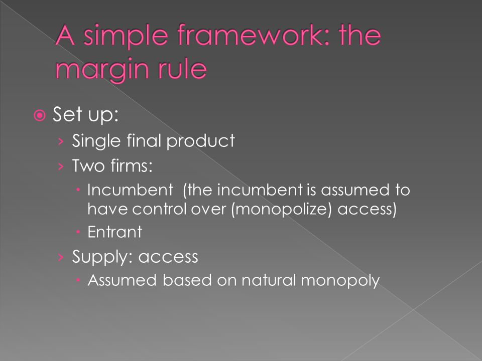  With contestability, the entrant's elasticity of supply η s is zero  In the simple marginal rule, › P – a should be equal to [C1 – C2] › THUS: ECPR = Marginal Rule