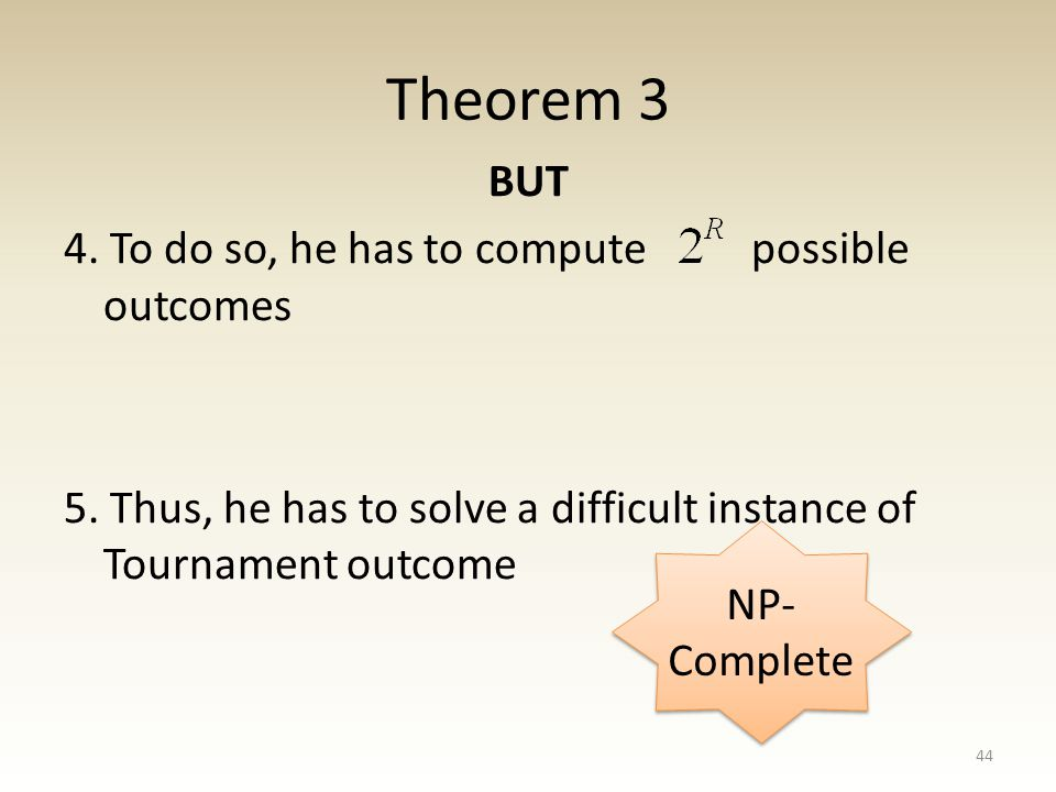 Theorem 3 BUT 4. To do so, he has to compute possible outcomes 5.