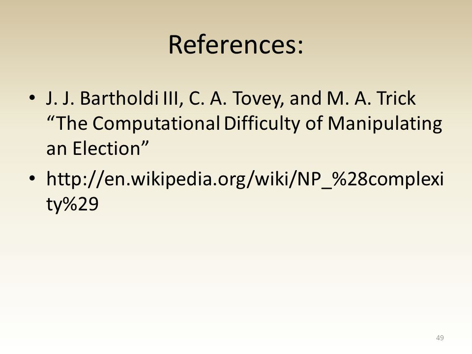 References: J. J. Bartholdi III, C. A. Tovey, and M.