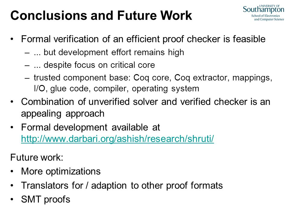 Conclusions and Future Work Formal verification of an efficient proof checker is feasible –...