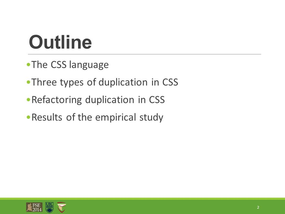 Outline The CSS language Three types of duplication in CSS Refactoring duplication in CSS Results of the empirical study 2