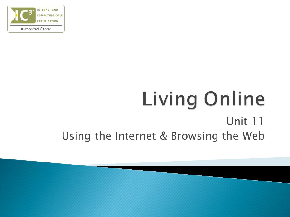 Unit 11 Using the Internet & Browsing the Web