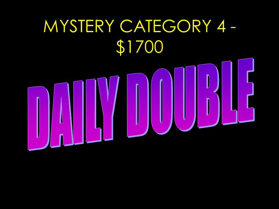 MYSTERY CATEGORY 4 - $1700