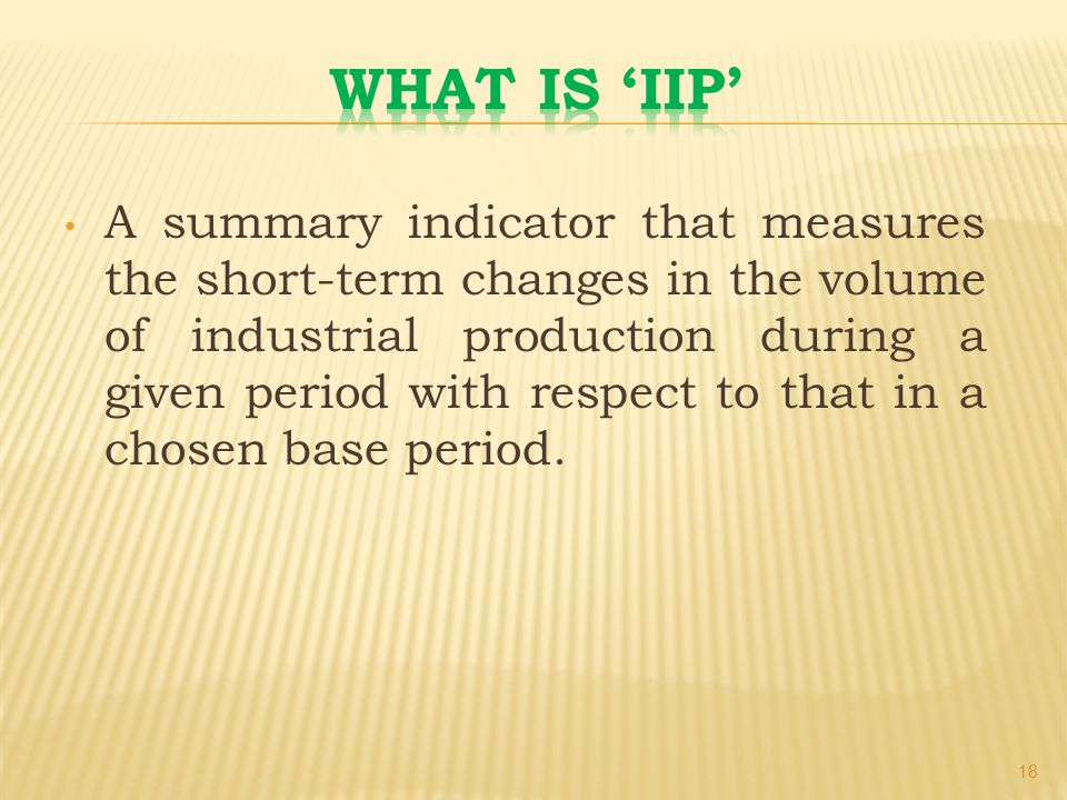 A summary indicator that measures the short-term changes in the volume of industrial production during a given period with respect to that in a chosen base period.