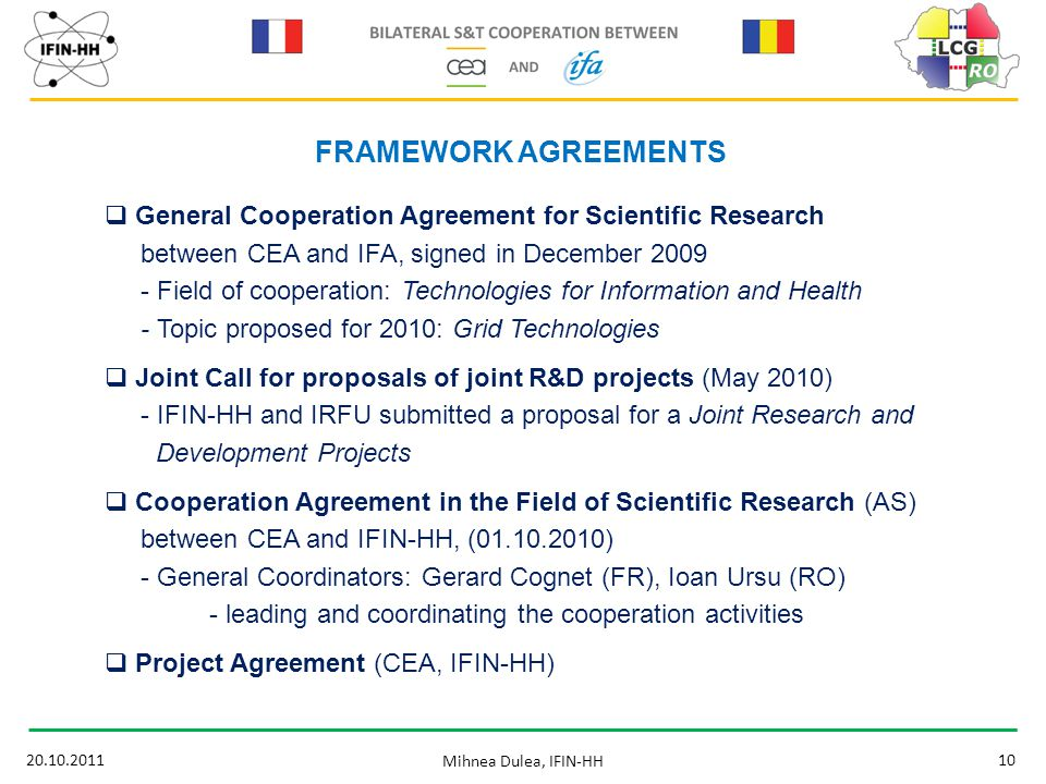 20.10.201110 Mihnea Dulea, IFIN-HH  General Cooperation Agreement for Scientific Research between CEA and IFA, signed in December 2009 - Field of coo