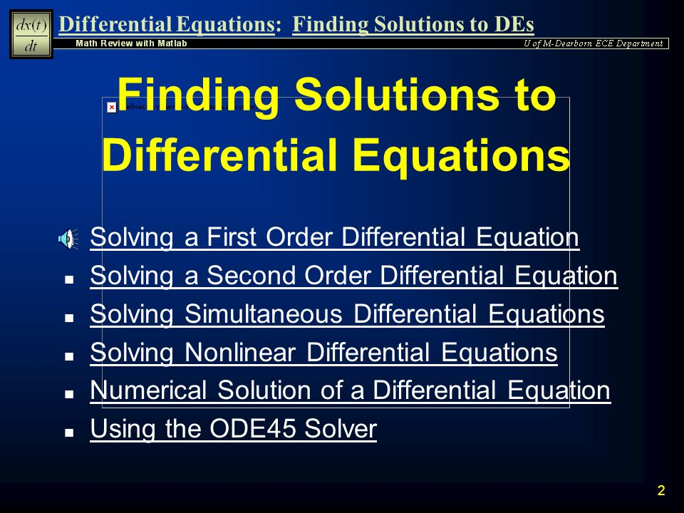 Differential Equations Math Review with Matlab: Finding Solutions to Differential Equations S.