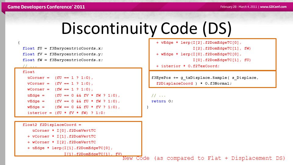 Discontinuity Code (DS) { float fU = f3BarycentricCoords.x; float fV = f3BarycentricCoords.y; float fW = f3BarycentricCoords.z; //...