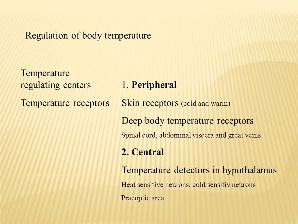 Regulation of body temperature Temperature regulating centers Temperature receptors 1.