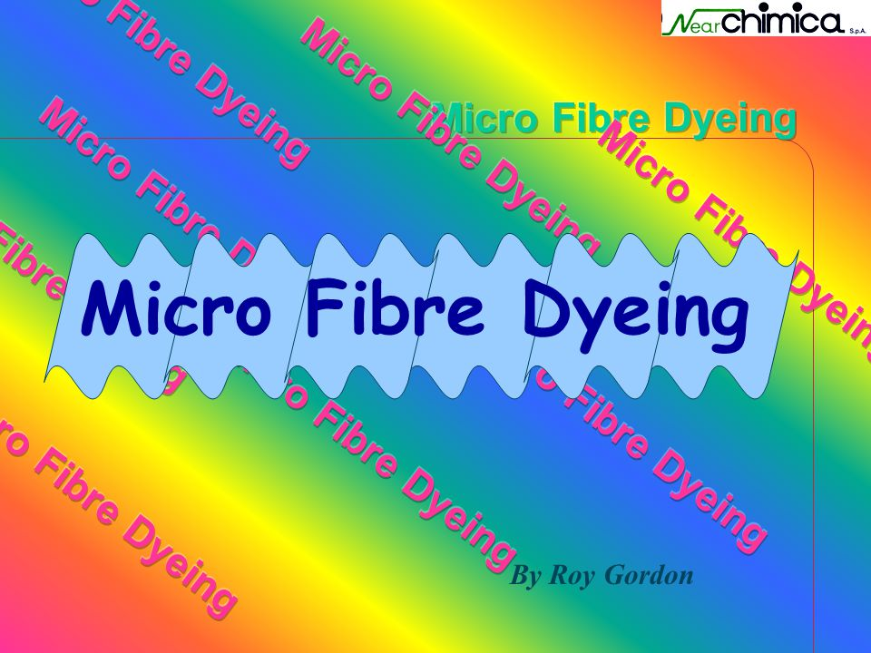 Micro Fibre Dyeing By Roy Gordon