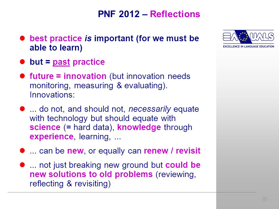 best practice is important (for we must be able to learn) but = past practice future = innovation (but innovation needs monitoring, measuring & evaluating).