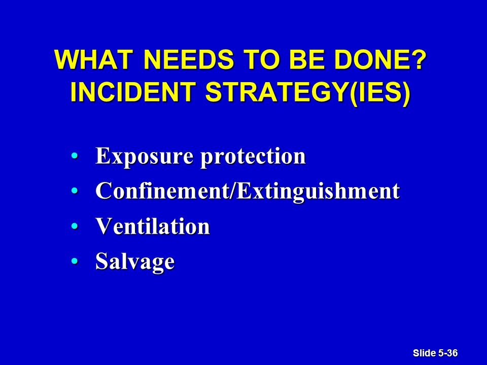 Slide 5-36 WHAT NEEDS TO BE DONE.
