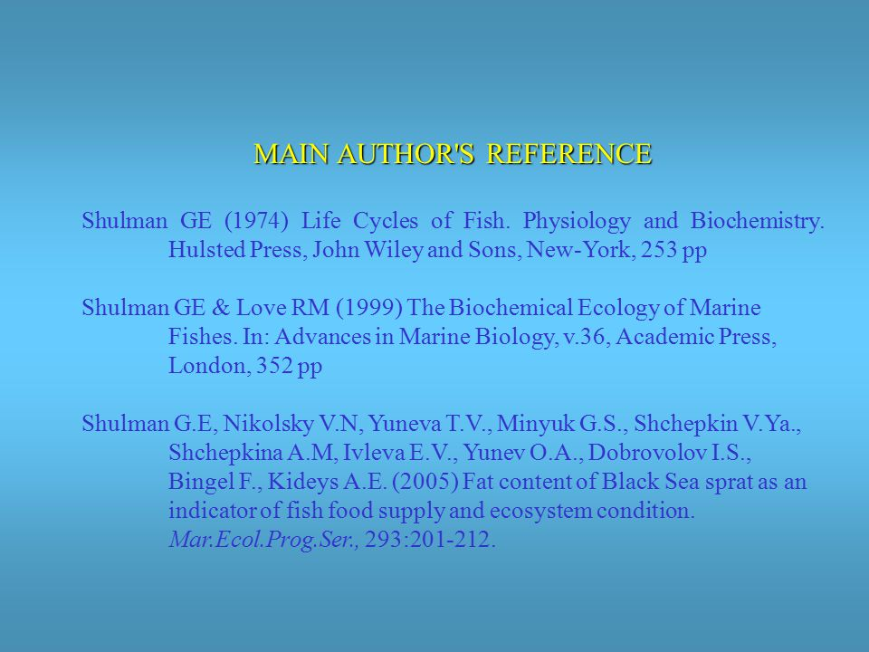 MAIN AUTHOR S REFERENCE Shulman GE (1974) Life Cycles of Fish.