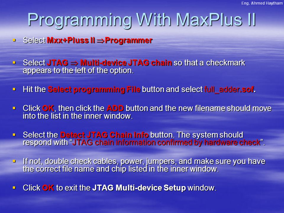Programming With MaxPlus II  Select Mxx+Pluss II  Programmer  Select JTAG  Multi-device JTAG chain so that a checkmark appears to the left of the