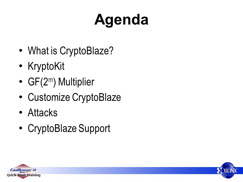 Quick Start Training Agenda What is CryptoBlaze.