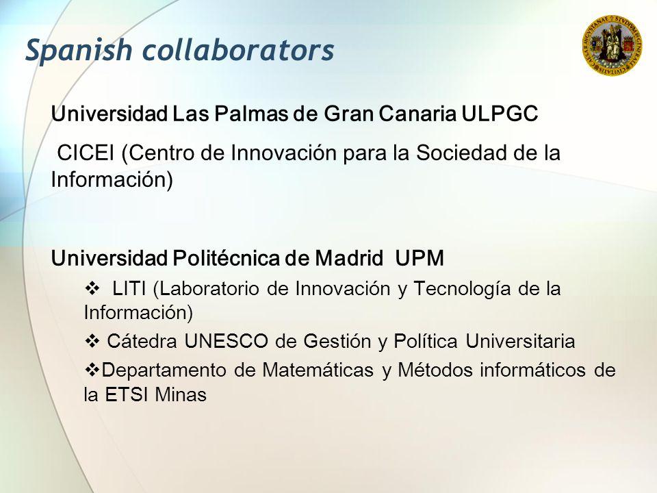 Spanish collaborators Universidad Las Palmas de Gran Canaria ULPGC CICEI (Centro de Innovación para la Sociedad de la Información) Universidad Politéc