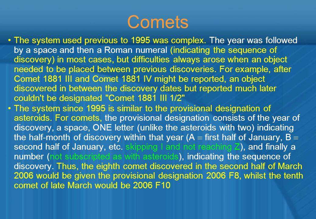 Comets The system used previous to 1995 was complex.
