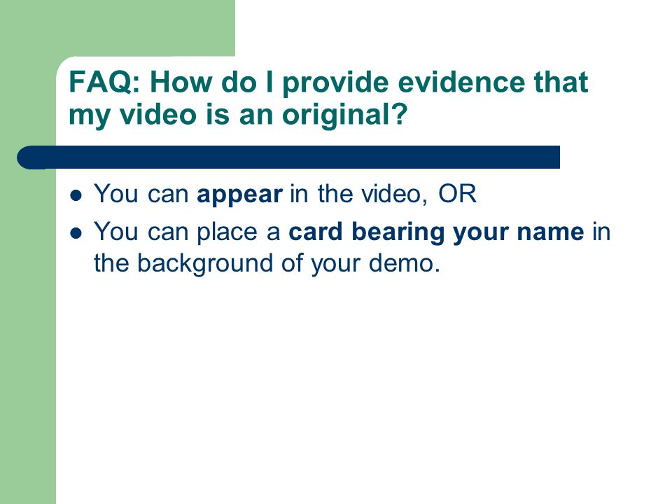 FAQ: How do I provide evidence that my video is an original.
