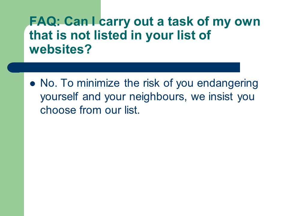 FAQ: Can I carry out a task of my own that is not listed in your list of websites.