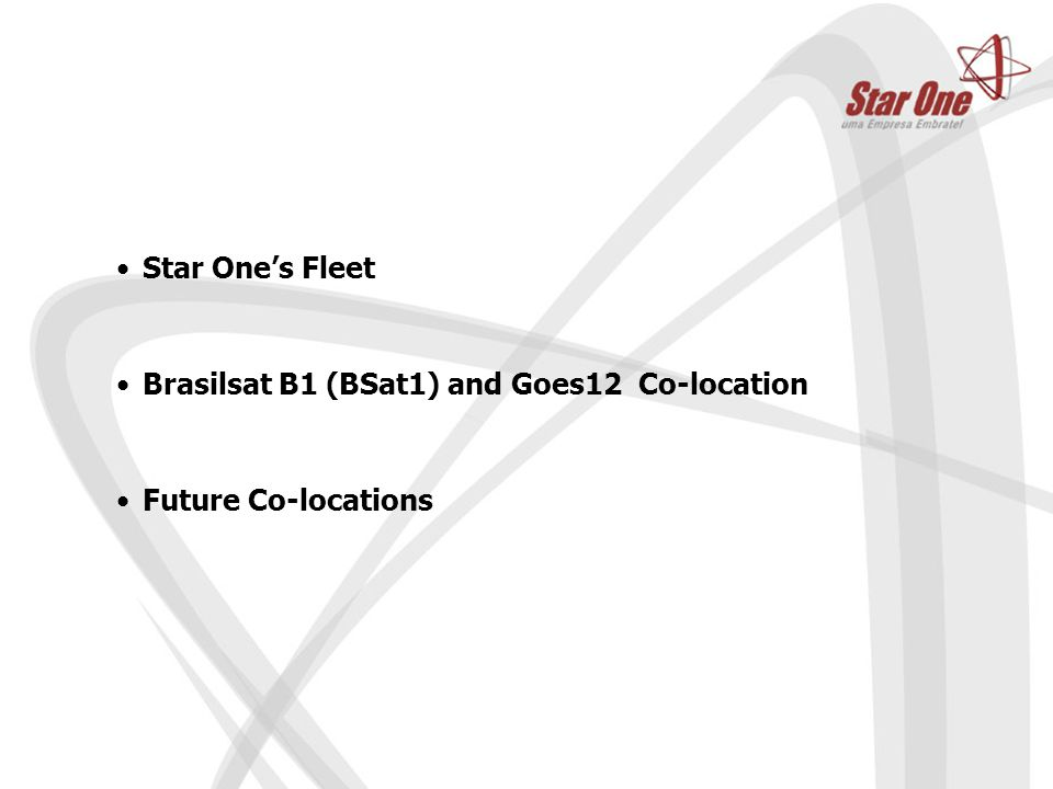 Star One's Satellite Types Four BSS376-W spinners: BSat1 (1994), BSat2 (1995), BSat3 (1998) and BSat4 (2000) Two SpaceBus 3000B3: StarOne-C1 SOC1 (2007) and SOC2 (2008) 0